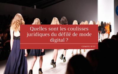 Quelles sont les coulisses juridiques du défilé de mode digital ?