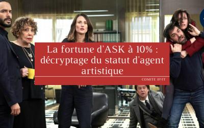 La fortune d'ASK à 10% : décryptage du statut d'agent artistique