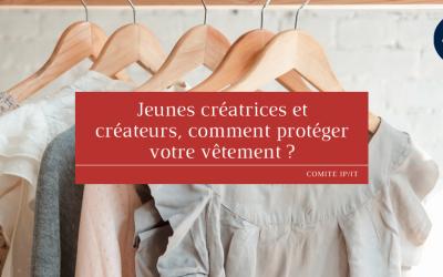 Jeunes créatrices et créateurs, comment protéger votre vêtement ?