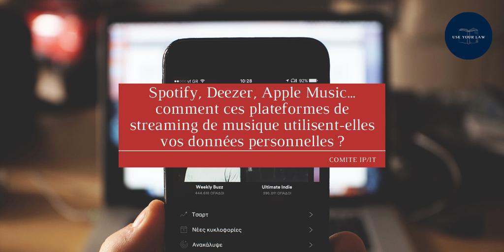 Spotify, Deezer, Apple Music… comment ces plateformes de streaming de musique utilisent-elles vos données personnelles _