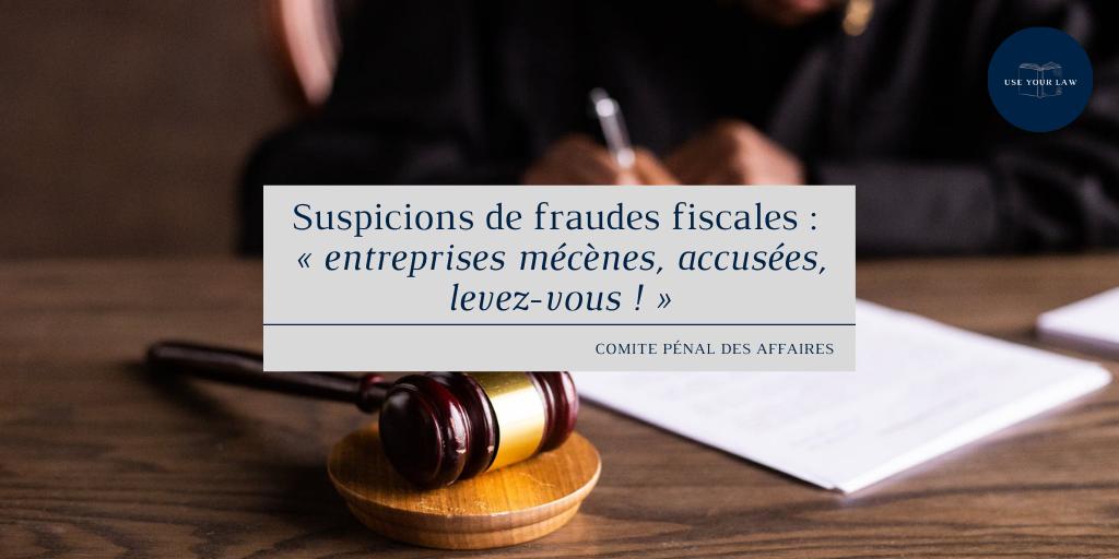 Suspicions de fraudes fiscales _ « entreprises mécènes, accusées, levez-vous ! »