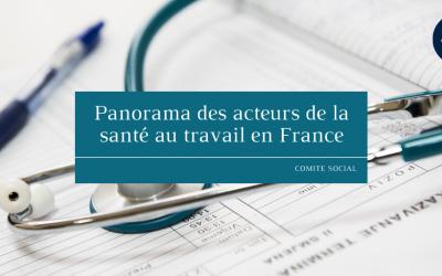 Panorama des acteurs de la santé au travail en France