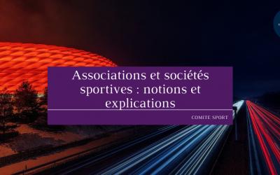 Associations et sociétés sportives : notions et explications