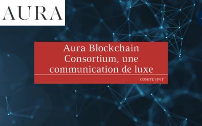 Aura Blockchain Consortium, une communication de luxe