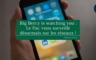 Big Bercy is watching you : Le fisc vous surveille désormais sur les réseaux !