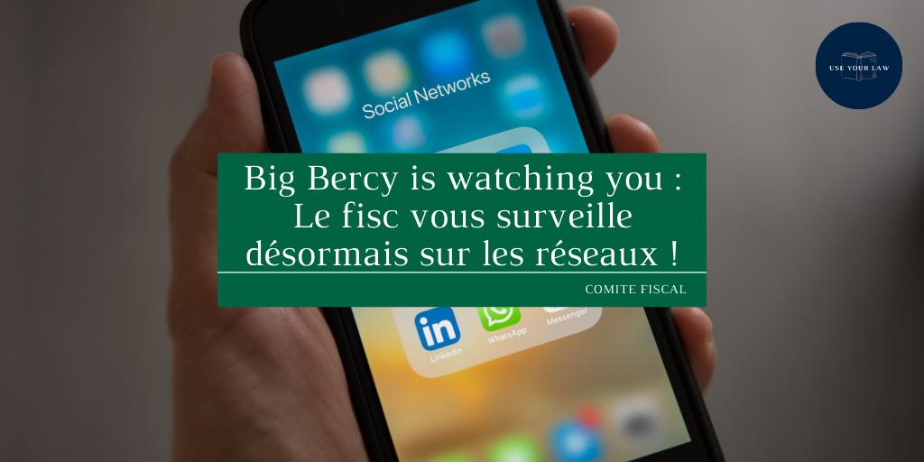 Big Bercy is watching you _ Le fisc vous surveille désormais sur les réseaux !