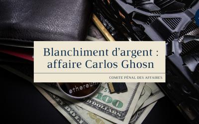 Blanchiment d'argent : affaire Carlos Ghosn