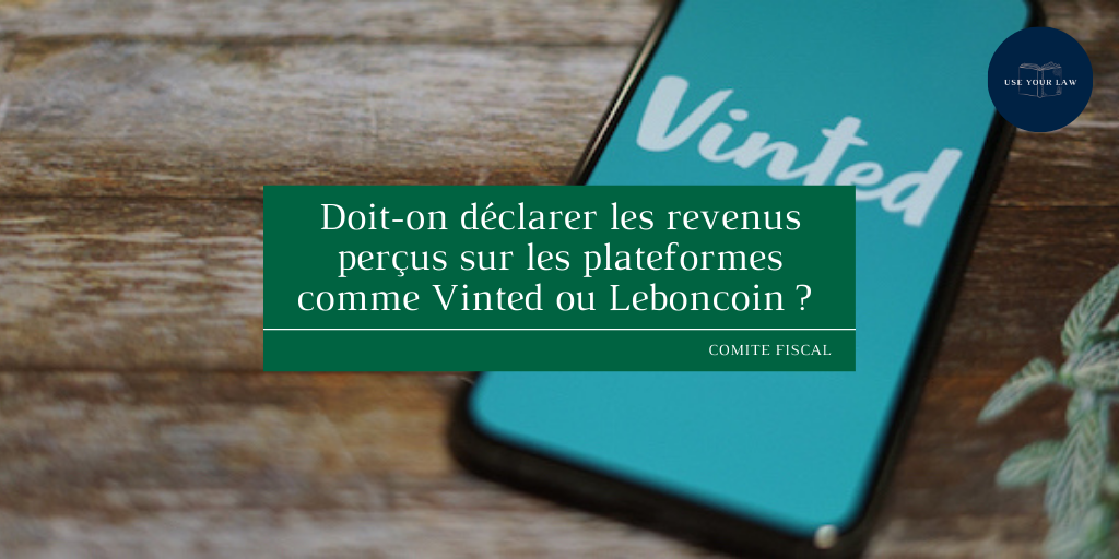 Doit-on déclarer les revenus perçus sur les plateformes comme Vinted ou Leboncoin _