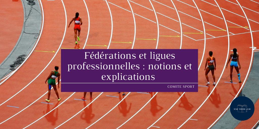 Fédérations et ligues professionnelles _ notions et explications