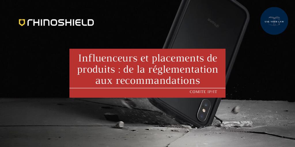 Influenceurs et placements de produits _ de la réglementation aux recommandations