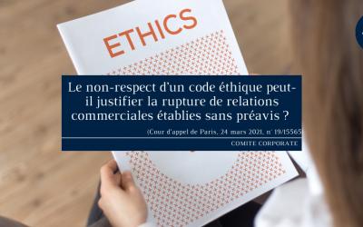 Le non-respect d'un code éthique peut-il justifier la rupture de relations commerciales établies sans préavis ? (Cour d'appel de Paris, 24 mars 2021, n° 19/15565)