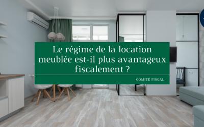 Le régime de la location meublée est-il plus avantageux fiscalement ?