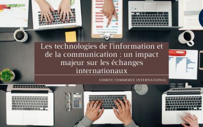 Les technologies de l'information et de la communication : un impact majeur sur les échanges internationaux
