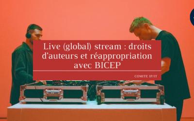 Live (global) stream : droits d'auteurs et réappropriation avec BICEP