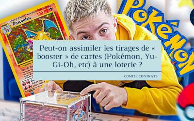 Peut-on assimiler les tirages de « booster » de cartes (Pokémon, Yu-Gi-Oh, etc) à une loterie ?