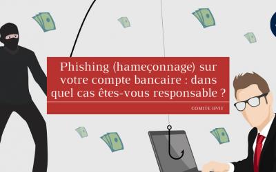 Phishing (hameçonnage) sur votre compte bancaire : dans quel cas êtes-vous responsable ?