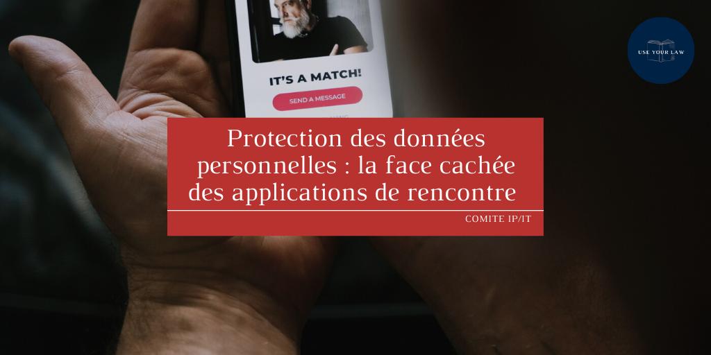 Protection des données personnelles : la face cachée des applications de rencontre