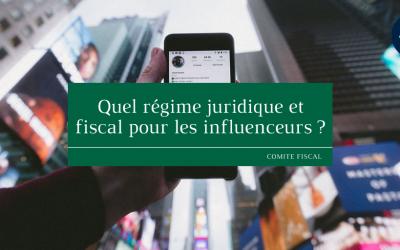 Quel régime juridique et fiscal pour les influenceurs ?