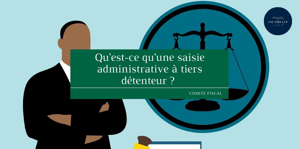 Qu'est-ce qu'une saisie administrative à tiers détenteur _