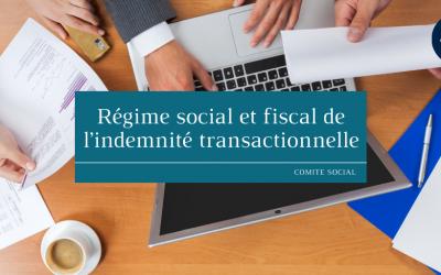 Régime social et fiscal de l'indemnité transactionnelle