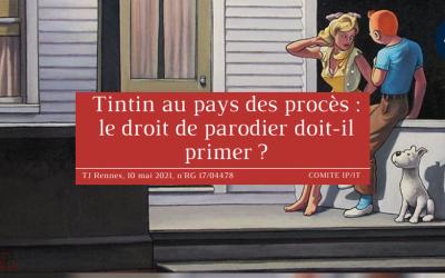 Tintin au pays des procès : le droit de parodier doit-il primer ? (TJ Rennes, 10 mai 2021, n°RG 17/04478)