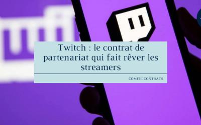 Twitch : le contrat de partenariat qui fait rêver les streamers