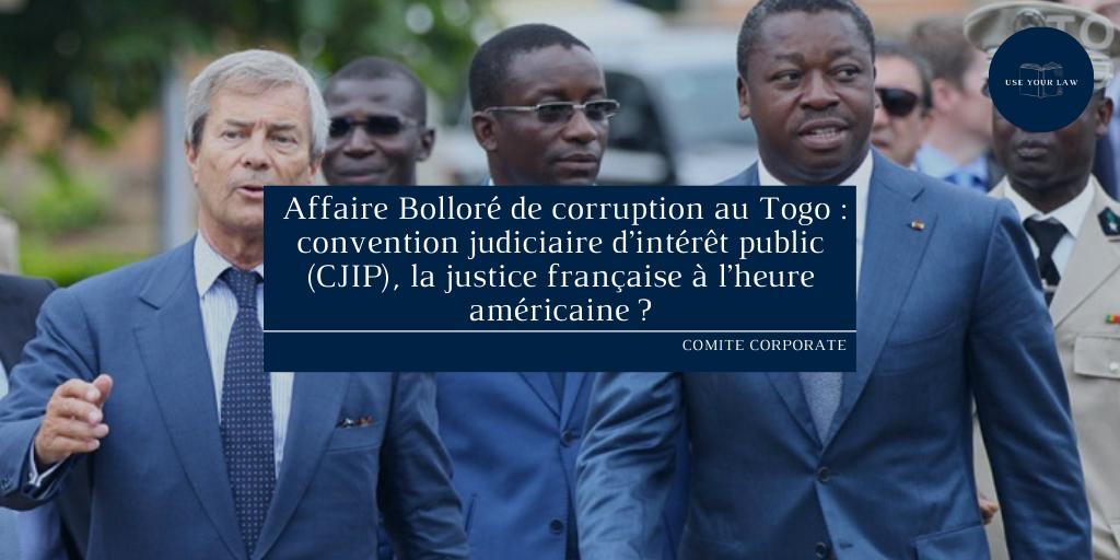 Affaire Bolloré de corruption au Togo _ convention judiciaire d'intérêt public (CJIP), la justice française à l'heure américaine