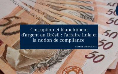 Corruption et blanchiment d'argent au Brésil: l'affaire Lula et la notion de compliance