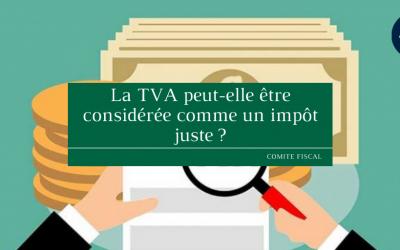 La TVA peut-elle être considérée comme un impôt juste ?