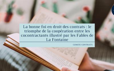 La bonne foi en droit des contrats : le triomphe de la coopération entre les cocontractants illustré par les Fables de La Fontaine