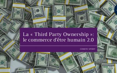 La « Third Party Ownership »: le commerce d'être humain 2.0
