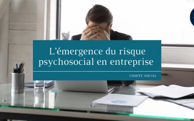 L'émergence du risque psychosocial en entreprise