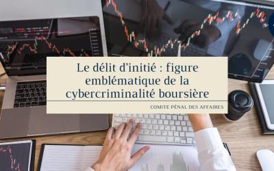 Le délit d'initié : figure emblématique de la cybercriminalité boursière