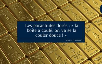 Les parachutes dorés: «la boîte a coulé, on va se la couler douce!»