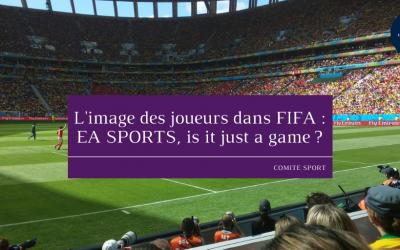L'image des joueurs dans FIFA : EA SPORTS, is it just a game ?