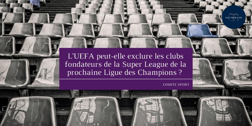 L'UEFA peut-elle exclure les clubs fondateurs de la Super League de la prochaine Ligue des Champions ?