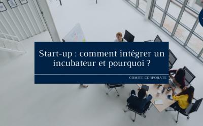 Start-up: comment intégrer un incubateur et pourquoi ?