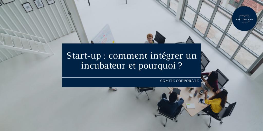 Start-up : comment intégrer un incubateur et pourquoi ?