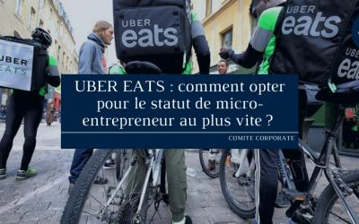 UBER EATS : comment opter pour le statut de micro-entrepreneur au plus vite ?