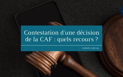 Contestation d'une décision de la CAF : quels recours ?