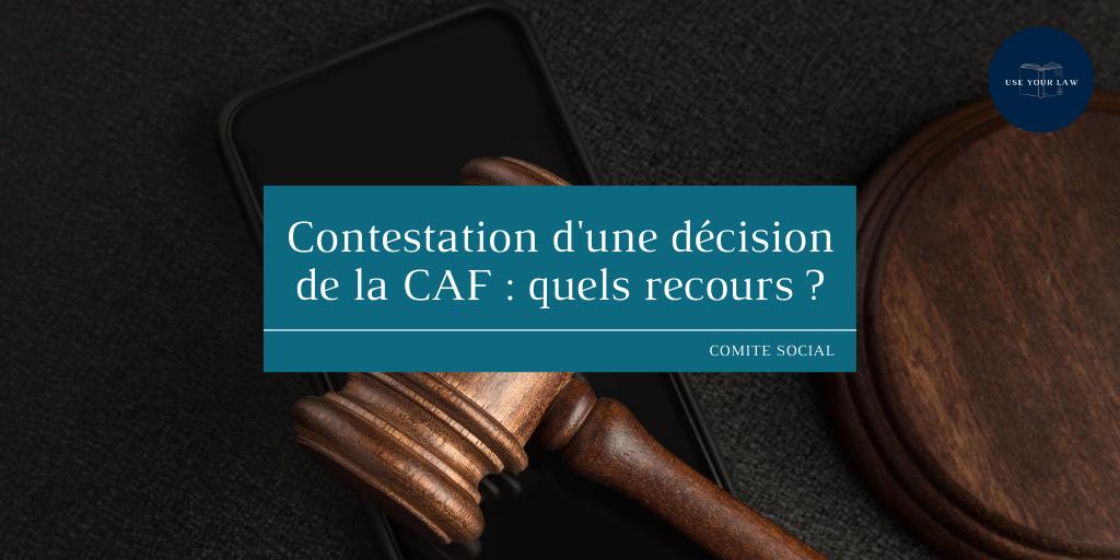 Contestation d'une décision de la CAF _ quels recours _
