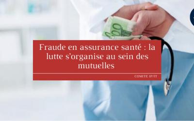 Fraude en assurance santé : la lutte s'organise au sein des mutuelles