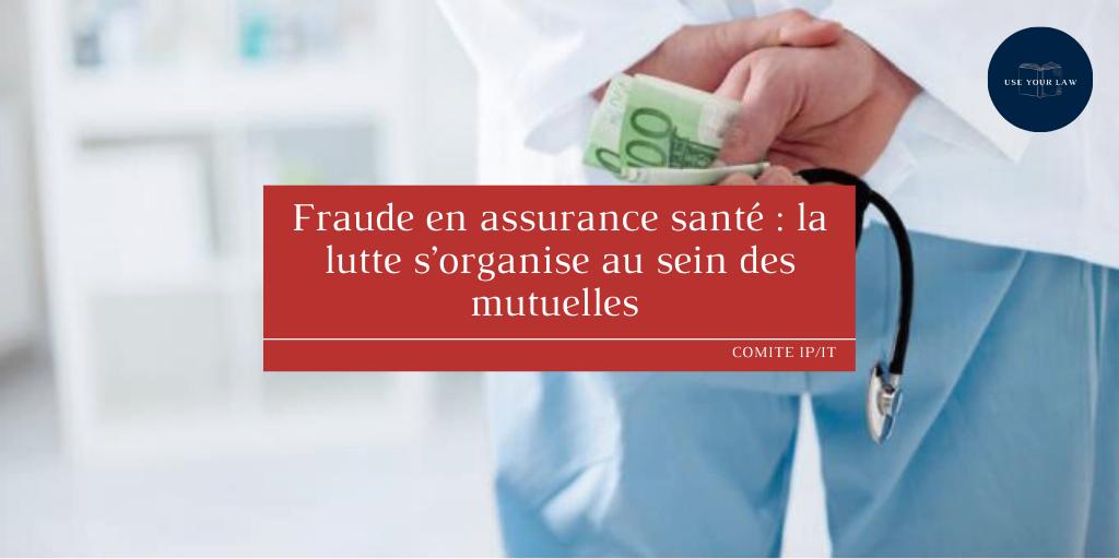 Fraude en assurance santé _ la lutte s'organise au sein des mutuelles