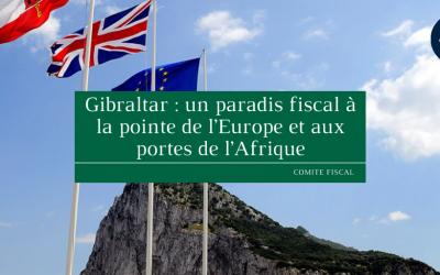 Gibraltar : un paradis fiscal à la pointe de l'Europe et aux portes de l'Afrique