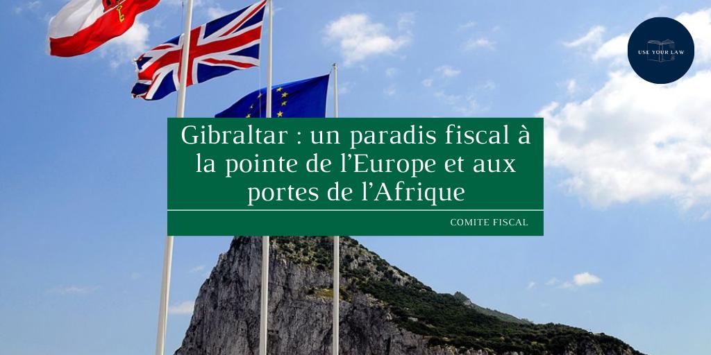 Gibraltar _ un paradis fiscal à la pointe de l'Europe et aux portes de l'Afrique