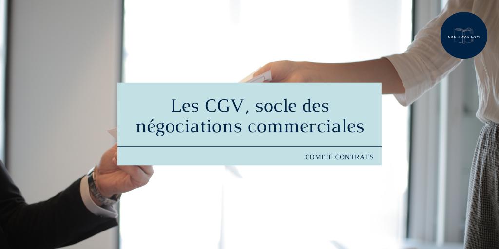Les CGV, socle des négociations commerciales