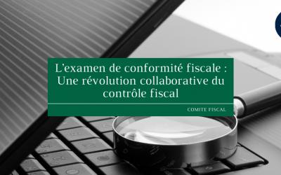 L'examen de conformité fiscale : Une révolution collaborative du contrôle fiscal