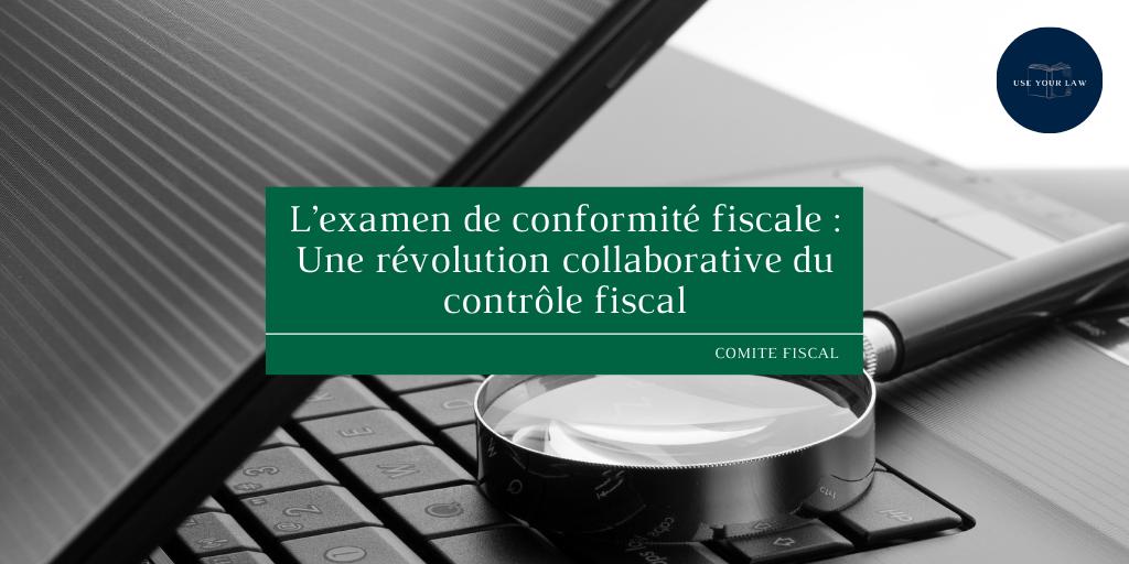L'examen de conformité fiscale _ Une révolution collaborative du contrôle fiscal