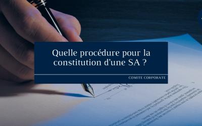Quelle procédure pour la constitution d'une SA?