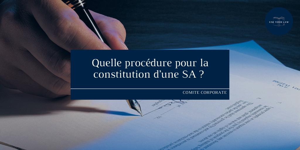 Quelle procédure pour la constitution d'une SA _